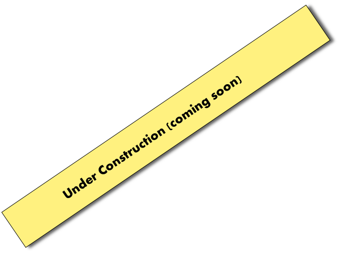 Under Construction (coming soon)